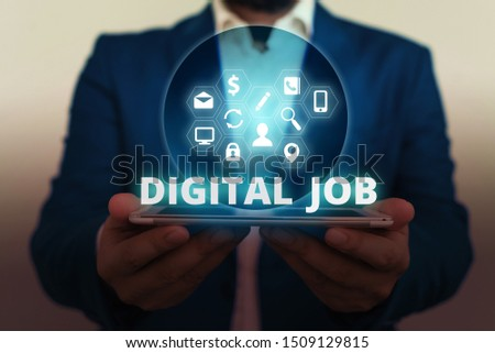Text sign showing Digital Job. Conceptual photo get paid task done through internet and demonstratingal computer.
