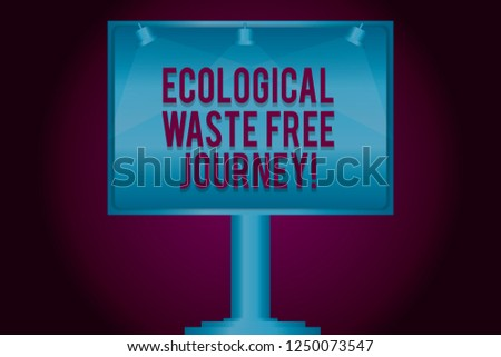 Text sign showing Ecological Waste Free Journey. Conceptual photo Environment protection recycling reusing Blank Lamp Lighted Color Signage Outdoor Ads photo Mounted on One Leg.
