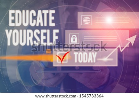 Text sign showing Educate Yourself. Conceptual photo prepare oneself or someone in a particular area or subject Picture photo system network scheme modern technology smart device. #1545733364