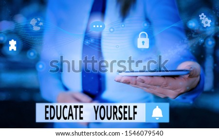 Text sign showing Educate Yourself. Conceptual photo prepare oneself or someone in a particular area or subject Picture photo system network scheme modern technology smart device. #1546079540