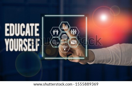 Text sign showing Educate Yourself. Conceptual photo prepare oneself or someone in a particular area or subject Picture photo system network scheme modern technology smart device. #1555889369