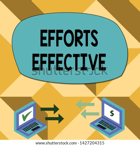 Text sign showing Efforts Effective. Conceptual photo Produces the results as per desired Goal Target Achieve Exchange Arrow Icons Between Two Laptop with Currency Sign and Check Icons.