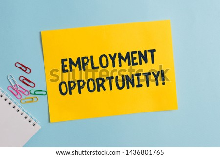 Text sign showing Employment Opportunity. Conceptual photo no Discrimination against Applicant Equal Policy Plain cardboard and writing equipment placed above pastel colour backdrop.