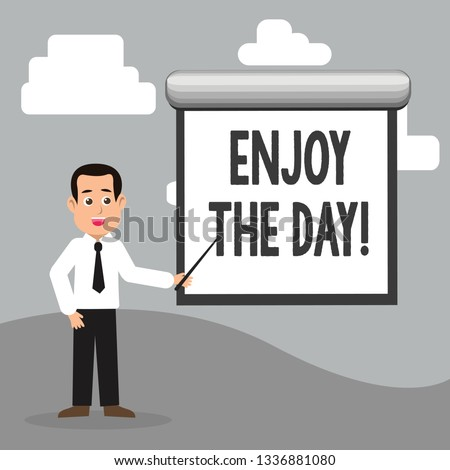 Text sign showing Enjoy The Day. Conceptual photo Enjoyment Happy Lifestyle Relaxing Time.