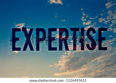 Text sign showing Expertise. Conceptual photo Expert skill or knowledge in a particular field Experience Wisdom Ideas messages blue clouds cloudy sky splatters natural motivational. #1126493615