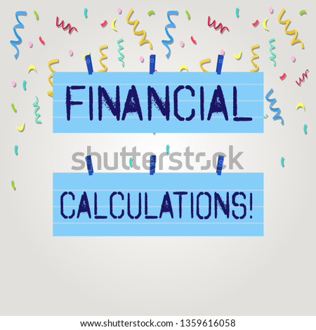 Text sign showing Financial Calculations. Conceptual photo Analyze the profit that can be generate in investment Two Color Blank Strip Size Lined Paper Sheet Hanging Using Blue Clothespin.