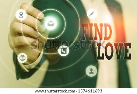 Text sign showing Find Love. Conceptual photo affection for another arising out of kinship or demonstratingal ties.