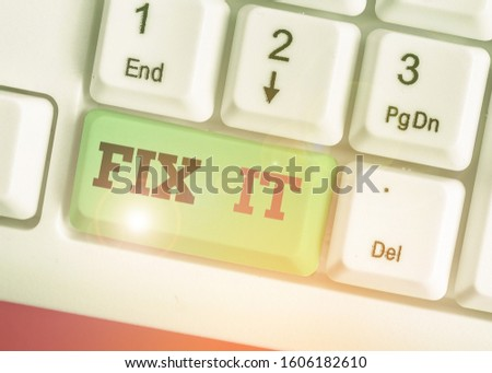 Text sign showing Fix It. Conceptual photo Fasten something securely in a particular place or position To repair.