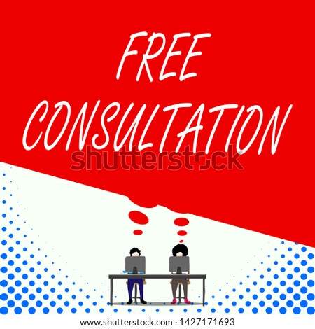 Text sign showing Free Consultation. Conceptual photo Giving medical and legal discussions without pay Two men sitting behind desk each one laptop sharing blank thought bubble.