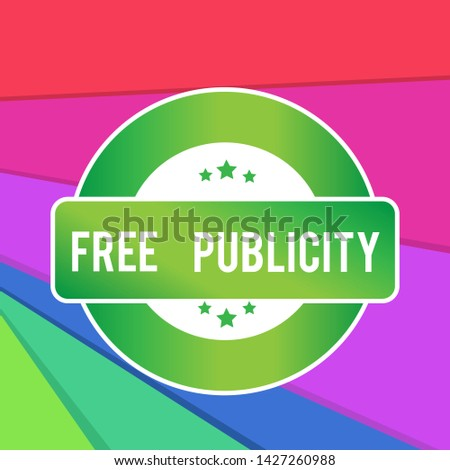 Text sign showing Free Publicity. Conceptual photo Promotional marketing Mass media Public Relations Editorial Colored Round Shape Label Badge Stars Blank Rectangular Text Box Award.