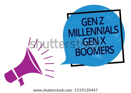 Text sign showing Gen Z Millennials Gen X Boomers. Conceptual photo Generational differences Old Young people Megaphone loudspeaker speaking loud screaming frame blue speech bubble.