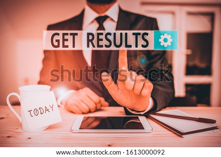Text sign showing Get Results. Conceptual photo to proceed or arise as a consequence effect or conclusion Male human wear formal clothes present presentation use hi tech smartphone.