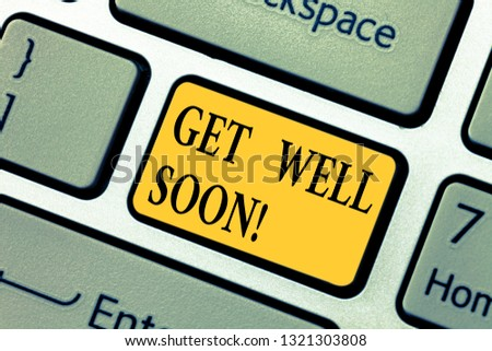 Text sign showing Get Well Soon. Conceptual photo Wishing you have better health than now Greetings good wishes Keyboard key Intention to create computer message pressing keypad idea.