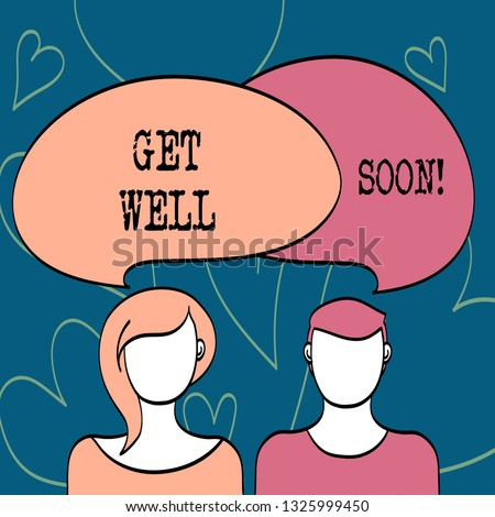 Text sign showing Get Well Soon. Conceptual photo Wishing you have better health than now Greetings good wishes.