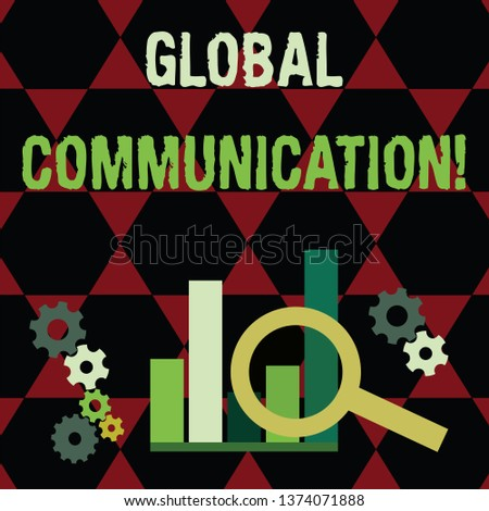 Text sign showing Global Communication. Conceptual photo ways to connect and mobilize across geographic Magnifying Glass Over Bar Column Chart beside Cog Wheel Gears for Analysis.