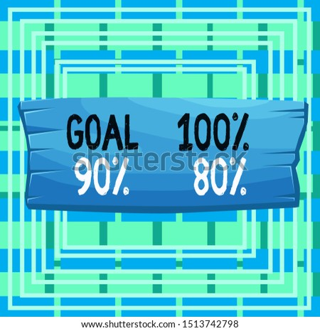Text sign showing Goal 100 Percent 90 Percent 80 Percent. Conceptual photo Percentage of your objectives fulfilment success level Plank wooden board blank rectangle shaped wood attached color