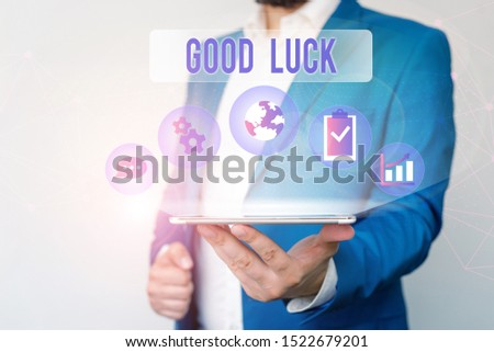 Text sign showing Good Luck. Conceptual photo A positive fortune or a happy outcome that a demonstrating can have Male human wear formal work suit presenting presentation using smart device.