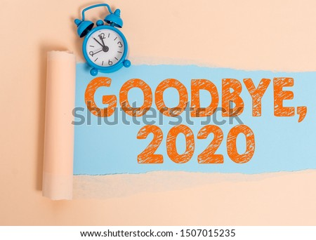 Text sign showing Goodbye 2020. Conceptual photo New Year Eve Milestone Last Month Celebration Transition.