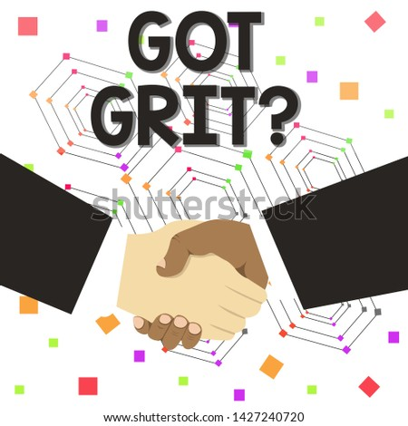 Text sign showing Got Grit Question. Conceptual photo A hardwork with perseverance towards the desired goal Hand Shake Multiracial Male Business Partners Colleagues Formal Black Suits.