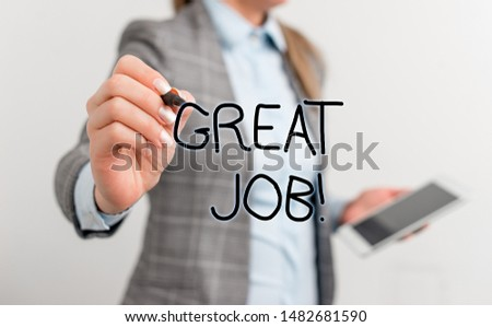 Text sign showing Great Job. Conceptual photo used praising someone for something they have done very well Business woman pointing in empty space with pen and mobile phone. #1482681590