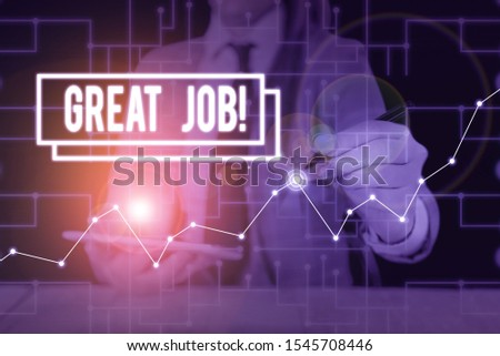 Text sign showing Great Job. Conceptual photo used praising someone for something they have done very well Woman wear formal work suit present presentation using smart latest device. #1545708446