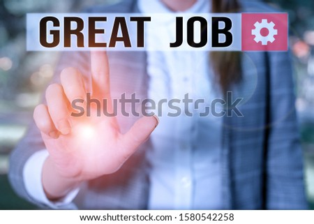 Text sign showing Great Job. Conceptual photo used praising someone for something they have done very well Business woman in the nature pointing with the finger into empty space. #1580542258