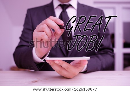 Text sign showing Great Job. Conceptual photo used praising someone for something they have done very well Male human wear formal clothes present presentation use hi tech smartphone.