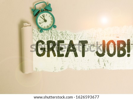 Text sign showing Great Job. Conceptual photo used praising someone for something they have done very well Alarm clock and torn cardboard placed above a wooden classic table backdrop.