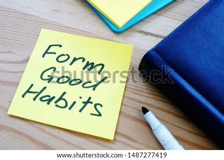 Text sign showing hand writing words Form good habits
