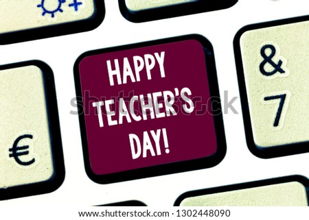 Text sign showing Happy Teacher S Is Day. Conceptual photo birth second President India used celebrate masters Keyboard key Intention to create computer message pressing keypad idea. #1302448090