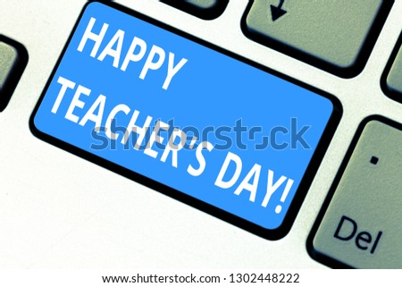 Text sign showing Happy Teacher S Is Day. Conceptual photo birth second President India used celebrate masters Keyboard key Intention to create computer message pressing keypad idea. #1302448222