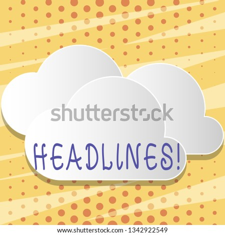 Text sign showing Headlines. Conceptual photo Heading at the top of an article in newspaper Blank White Fluffy Clouds Cut Out of Board Floating on Top of Each Other.