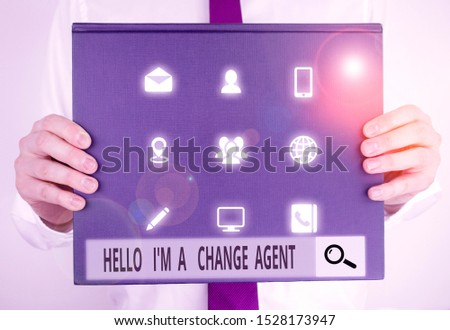 Text sign showing Hello I M A Change Agent. Conceptual photo Promoting and enabling difference evolution new Male human holding thick textured cardboard of business promotion concept.