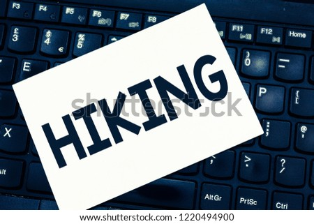 Text sign showing Hiking. Conceptual photo walk for long distance especially across country on foot Kind sport #1220494900