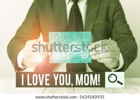 Text sign showing I Love You, Mom. Conceptual photo Loving message emotional feelings affection warm declaration.