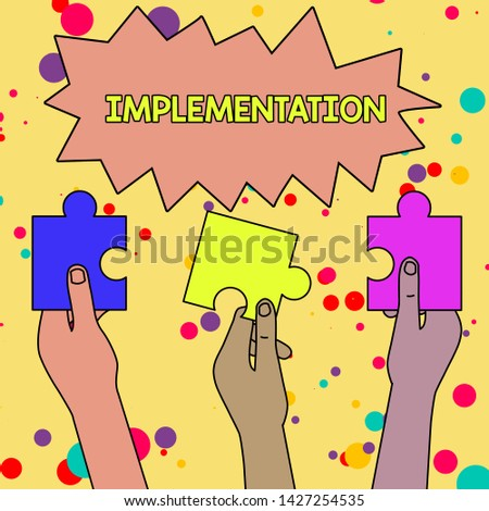 Text sign showing Implementation. Conceptual photo The process of making something active or effective Three Colored Empty Jigsaw Puzzle Pieces Held in Different People Hands.