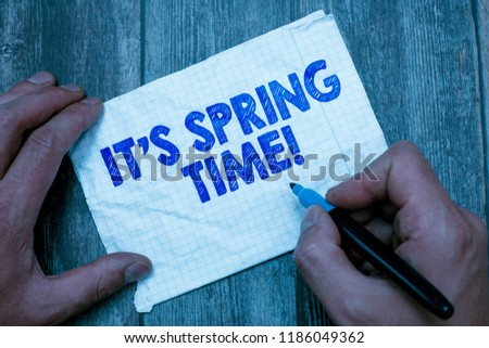Text sign showing It s is Spring Time. Conceptual photo Season After Winter Bloosoming of Flowers Transformation #1186049362