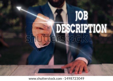 Text sign showing Job Description. Conceptual photo a formal account of an employee s is responsibilities. #1498723049