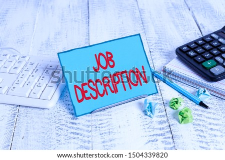 Text sign showing Job Description. Conceptual photo a formal account of an employee s is responsibilities. #1504339820