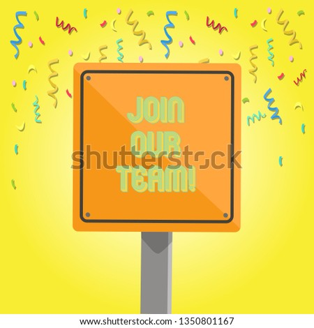 Text sign showing Join Our Team. Conceptual photo Get over unemployment joining better career workforce 3D Square Blank Colorful Caution Road Sign with Black Border Mounted on Wood.