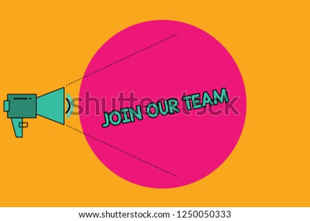 Text sign showing Join Our Team. Conceptual photo invite someone for job interview enroll in community Megaphone with Pitch Power Level Volume Sound Icon and Blank Circle.