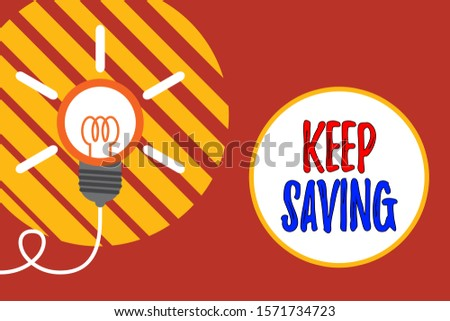 Text sign showing Keep Saving. Conceptual photo keeping money in an account in a bank or financial organization Big idea light bulb. Successful turning idea invention innovation. Startup.