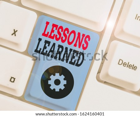 Text sign showing Lessons Learned. Conceptual photo the knowledge or understanding gained by experience.
