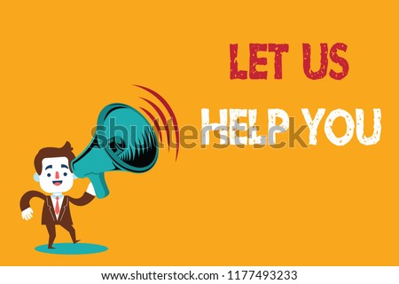 Text sign showing Let Us Help You. Conceptual photo Offering a service to someone to help him in his necessity