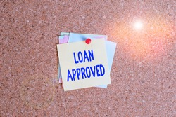 Text sign showing Loan Approved. Conceptual photo sum of money borrowed by a customer to a bank is granted Corkboard color size paper pin thumbtack tack sheet billboard notice board.
