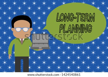 Text sign showing Long Term Planning. Conceptual photo Establish Expected Goals five or more years ahead Standing man in suit wearing eyeglasses holding open laptop photo Art.