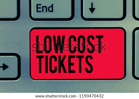Text sign showing Low Cost Tickets. Conceptual photo small paper bought to provide access to service or show