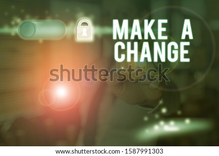 Text sign showing Make A Change. Conceptual photo Create a Difference Alteration Have an Effect Metamorphose.