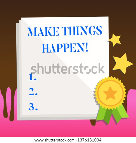 Text sign showing Make Things Happen. Conceptual photo you will have to make hard efforts in order to achieve it White Blank Sheet of Parchment Paper Stationery with Ribbon Seal Stamp Label.