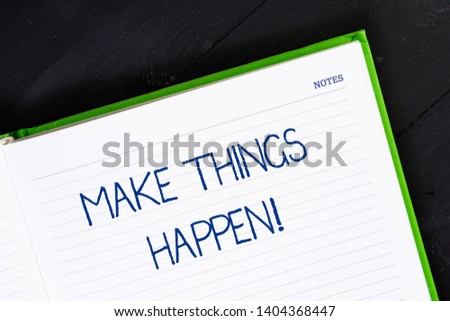 Text sign showing Make Things Happen. Conceptual photo you will have to make hard efforts in order to achieve it Close up view corner blank page notebook. Writing ideas projects goals.